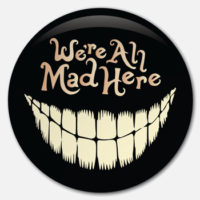 Placka We Are All Mad Here