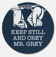 Placka Keep Still and Obey Mr. Grey