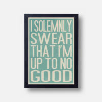 Plakát I Solemnly Swear That I'm Up To No Good